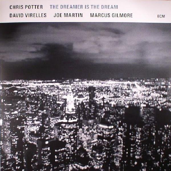 CHRIS POTTER The Dreamer Is The Dream LP