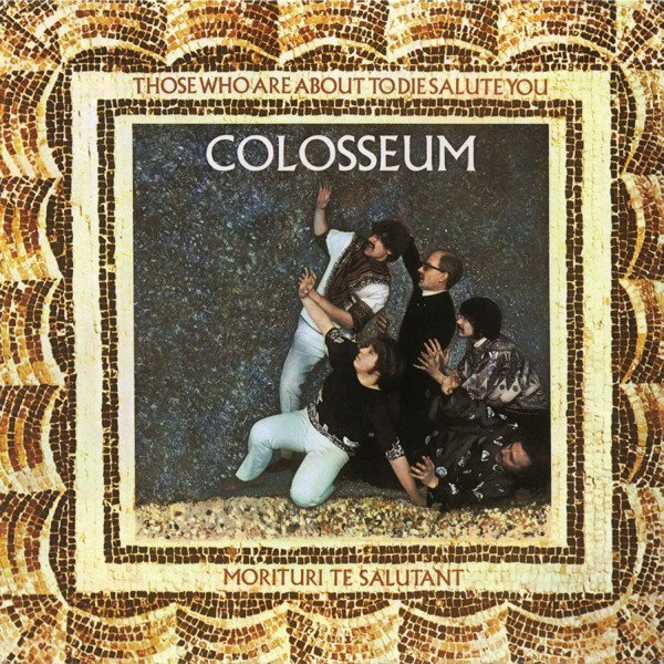 COLOSSEUM Those Who Are About To Die Salute You LP