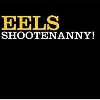 EELS Shootenanny LP