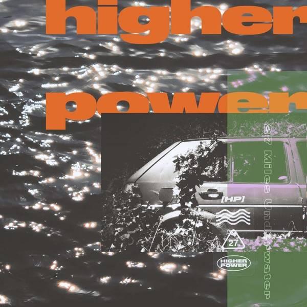 HIGHER POWER 27 Miles Underwater LP
