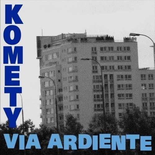 KOMETY Via Ardiente LP