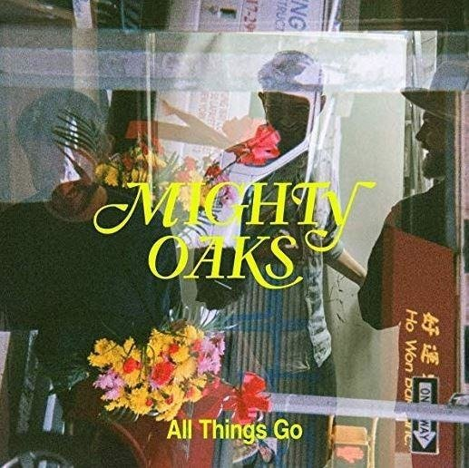 MIGHTY OAKS All Things Go LP