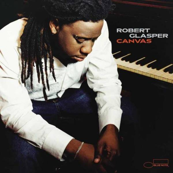 ROBERT GLASPER Canvas (DEBUTS) 2LP