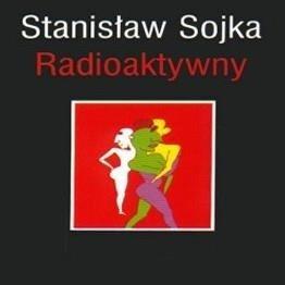 STANISLAW SOYKA Radioaktywny LP