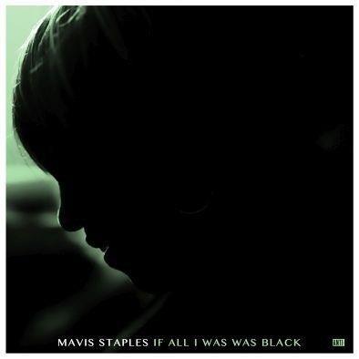 STAPLES, MAVIS If All I Was Black LP