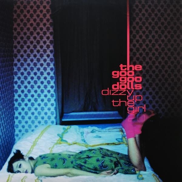 THE GOO GOO DOLLS Dizzy Up The Girl LP