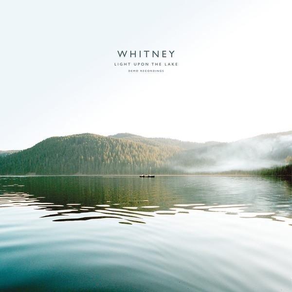 WHITNEY Light Upon The Lake Demo Recordings LP